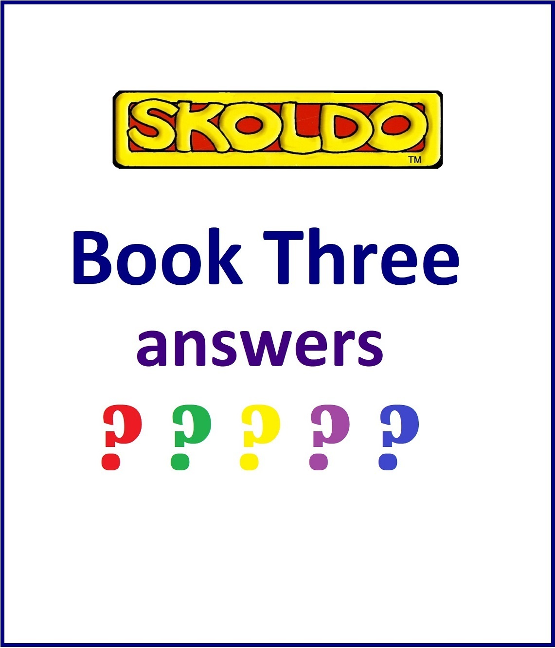 Skoldo-Book Three answers